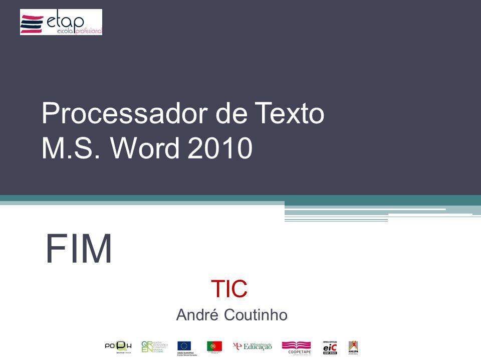 Processador de Texto M.S. Word 2010 FIM TIC André Coutinho