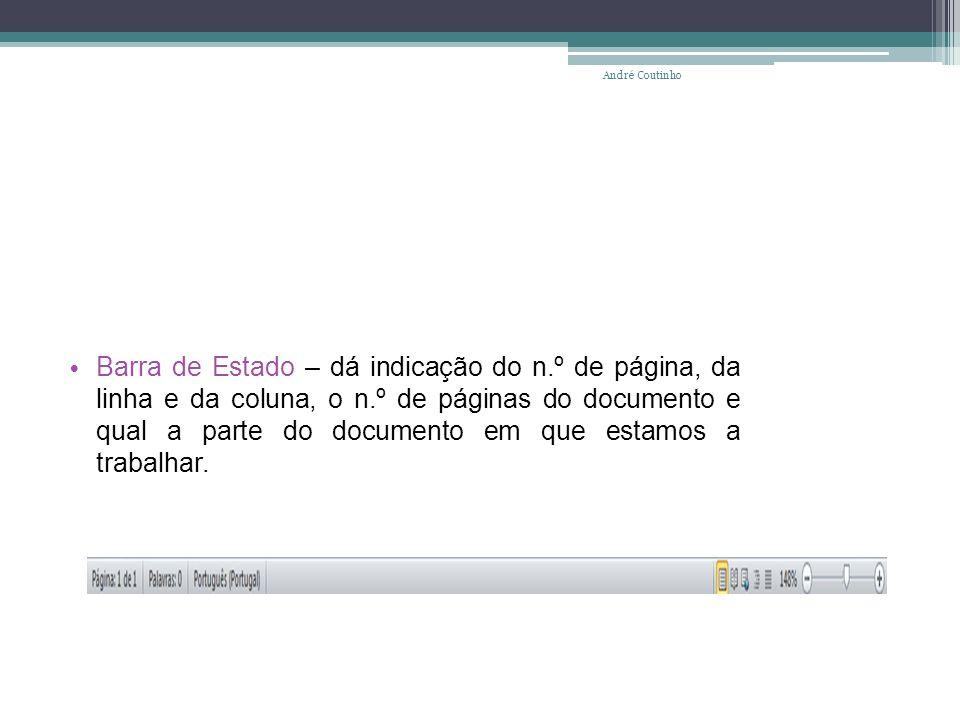Barra de Estado – dá indicação do n.º de página, da linha e da coluna, o n.º de páginas do documento e qual a parte do documento em que estamos a trab