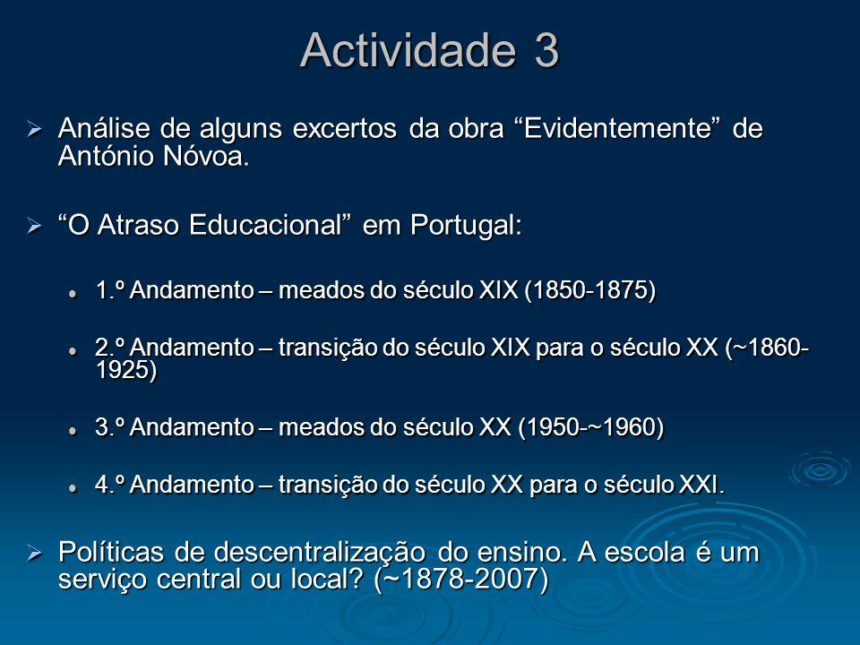 Actividade 3 Análise de alguns excertos da obra Evidentemente de António Nóvoa. Análise de alguns excertos da obra Evidentemente de António Nóvoa. O A