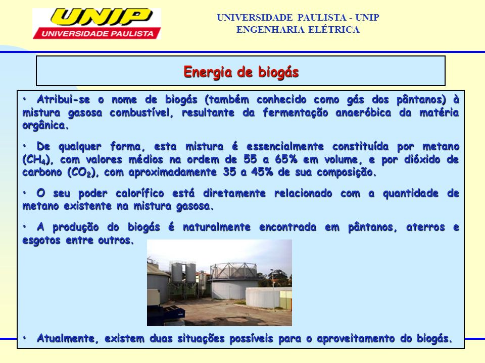 Atribui-se o nome de biogás (também conhecido como gás dos pântanos) à mistura gasosa combustível, resultante da fermentação anaeróbica da matéria org