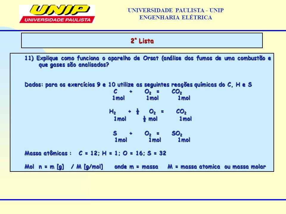 11) Explique como funciona o aparelho de Orsat (análise dos fumos de uma combustão e que gases são analisados? Dados: para os exercícios 9 e 10 utiliz