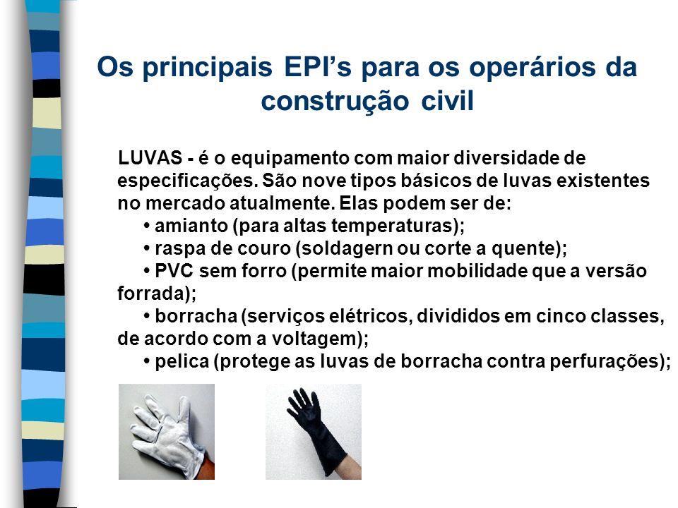 LUVAS - é o equipamento com maior diversidade de especificações. São nove tipos básicos de luvas existentes no mercado atualmente. Elas podem ser de: