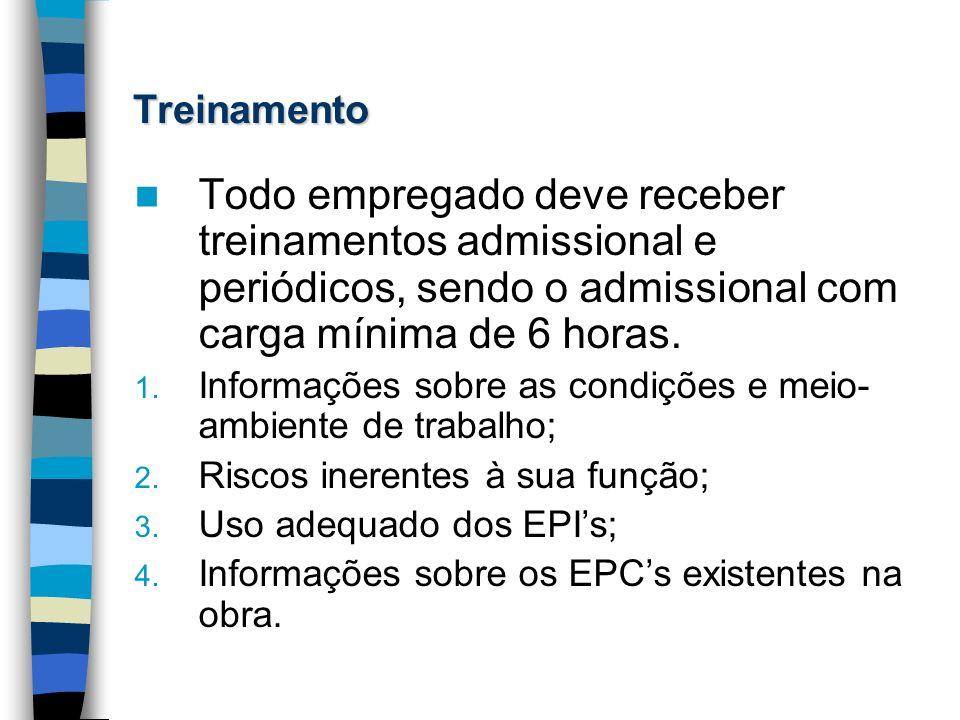 EPC – Equipamento de Proteção Coletiva Equipamento destinado à proteção coletiva, como risco de queda ou projeção de materiais.