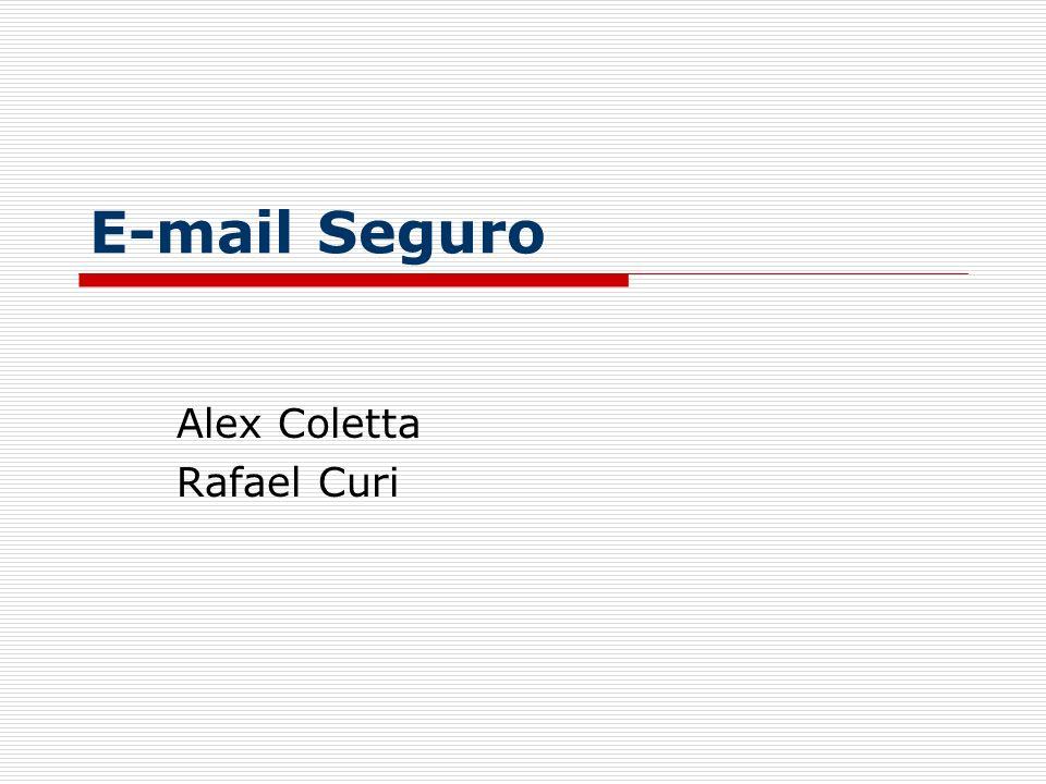 E-mail Seguro Alex Coletta Rafael Curi