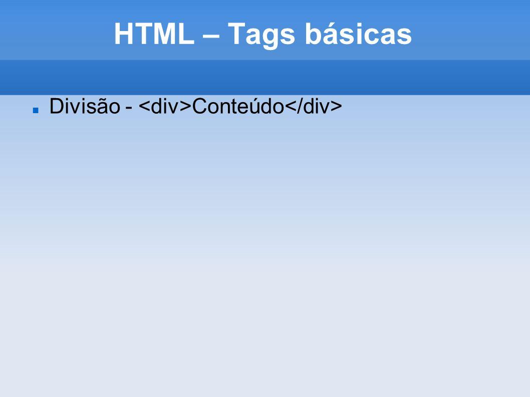 HTML – Tags básicas Divisão - Conteúdo