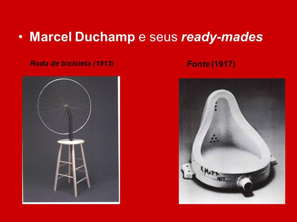 Marcel Duchamp e seus ready-mades Roda de bicicleta (1913) Fonte (1917)