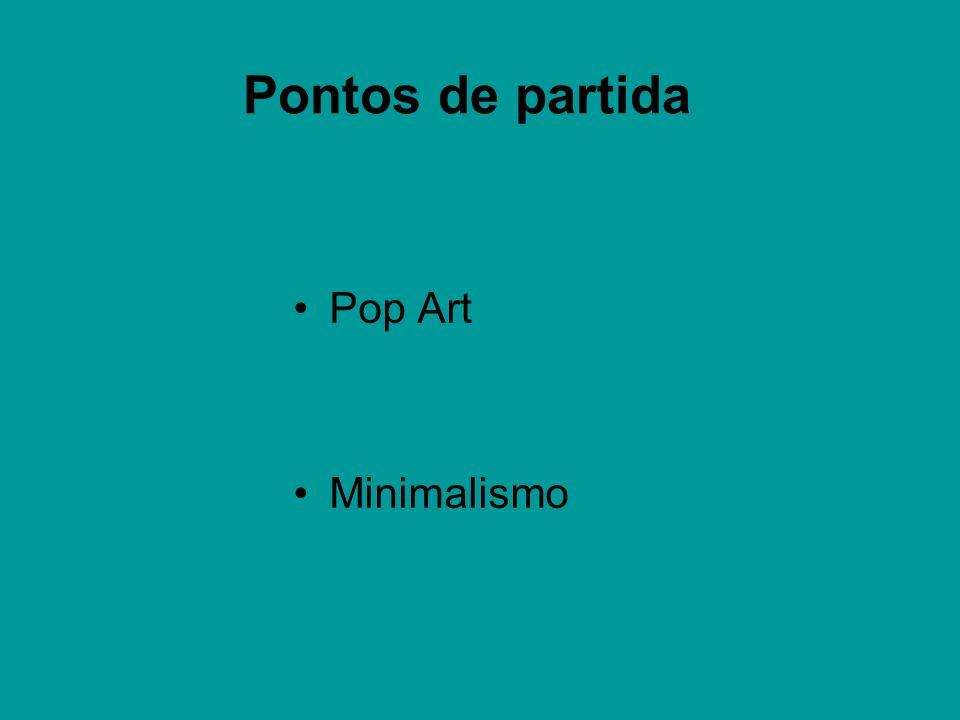 Pontos de partida Pop Art Minimalismo