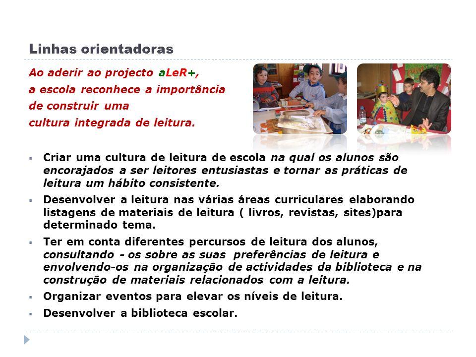 Ao aderir ao projecto aLeR+, a escola reconhece a importância de construir uma cultura integrada de leitura.