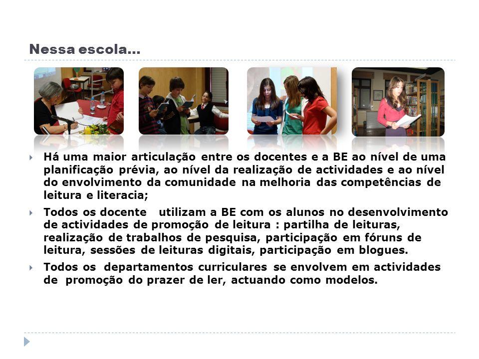 Nessa escola… A BE desenvolve, sistematicamente, actividades no âmbito da promoção da leitura.