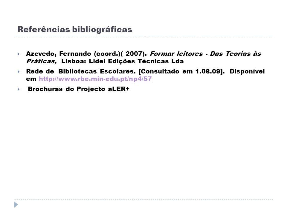 Referências bibliográficas Azevedo, Fernando (coord.)( 2007).