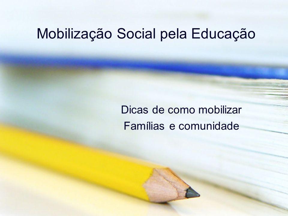 Mobilização Social pela Educação Dicas de como mobilizar Famílias e comunidade