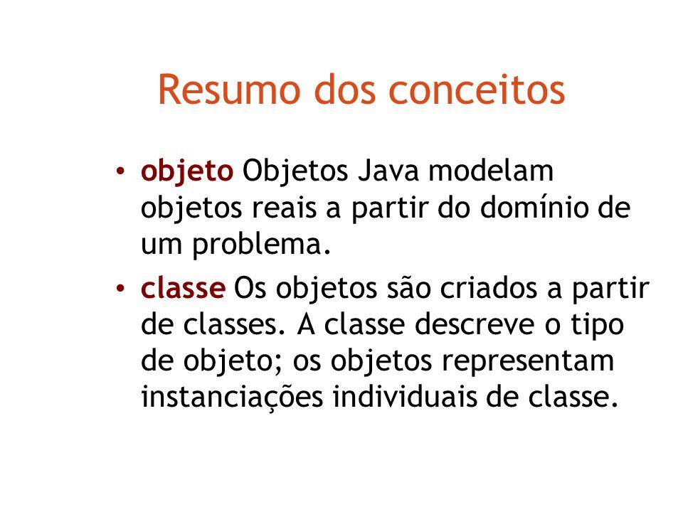 Valores de retorno Métodos podem retornar um resultado via um valor de retorno. String getNome() void changeNome(String newnome)