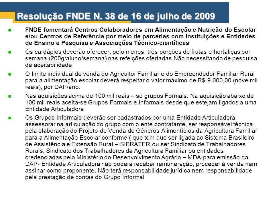 Resolução FNDE N. 38 de 16 de julho de 2009 FNDE fomentará Centros Colaboradores em Alimentação e Nutrição do Escolar e/ou Centros de Referência por m