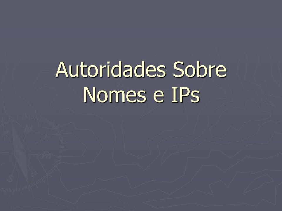 Autoridades Sobre Nomes e IPs
