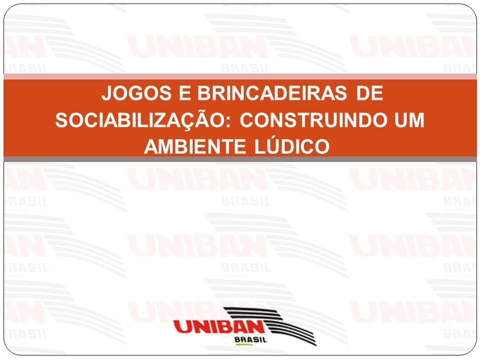 Tema da aula: Atividades de Sociabilização.