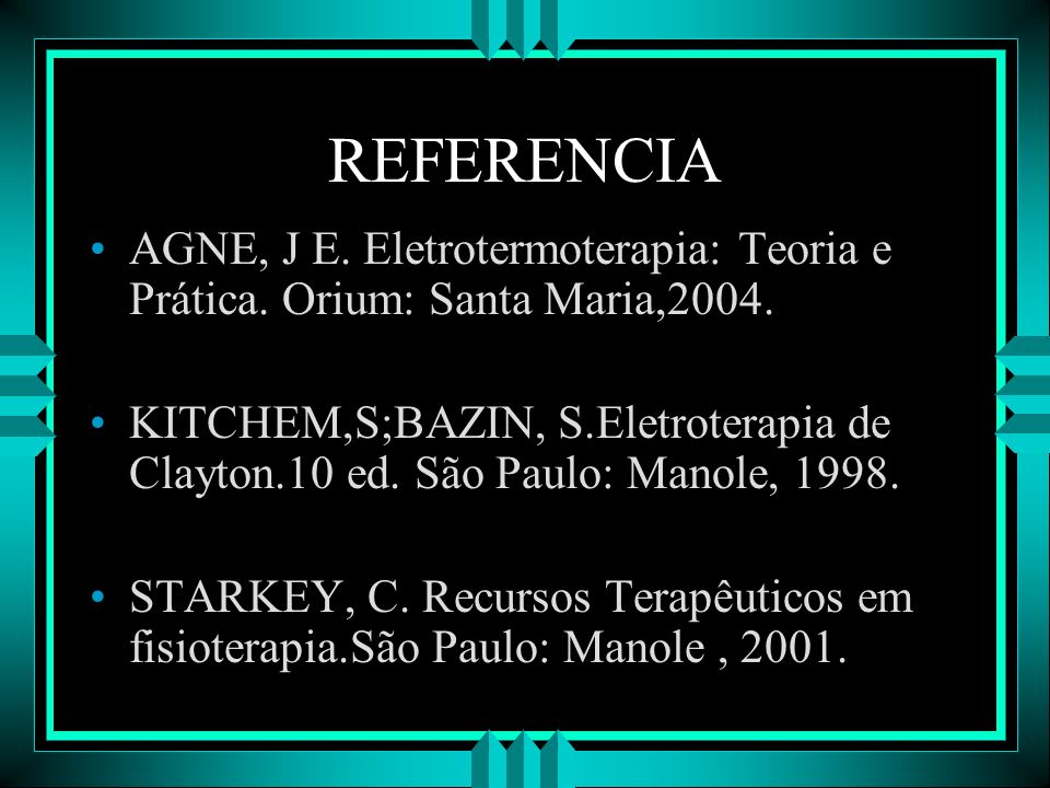 REFERENCIA AGNE, J E. Eletrotermoterapia: Teoria e Prática. Orium: Santa Maria,2004. KITCHEM,S;BAZIN, S.Eletroterapia de Clayton.10 ed. São Paulo: Man
