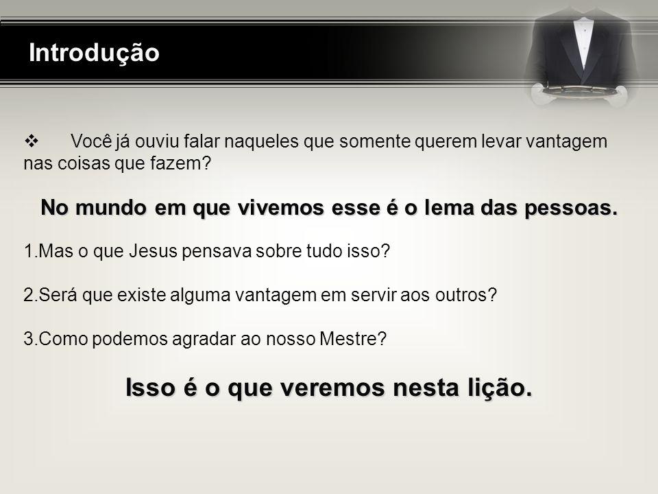 Conteúdo I.Que é um servo? II.Pessoas que demonstraram uma vida de serviço III.Jesus - O maior exemplo de servo (Fp 2.5-8) IV.A necessidade de servos