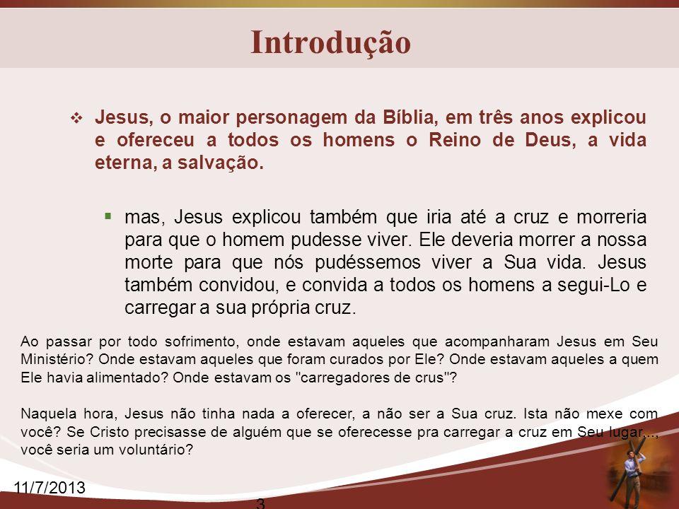 Introdução Jesus, o maior personagem da Bíblia, em três anos explicou e ofereceu a todos os homens o Reino de Deus, a vida eterna, a salvação. mas, Je
