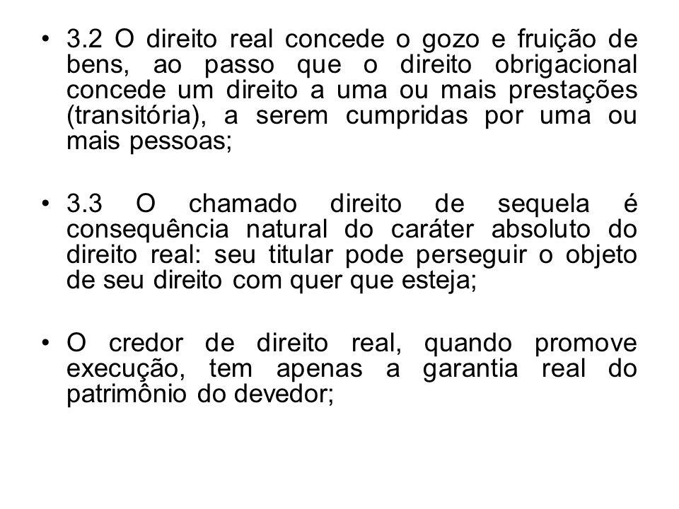 5.3 Direitos Reais sobre coisas alheias a) direitos reais de gozo ou fruição: -enfiteuse (CC/1916, arts.