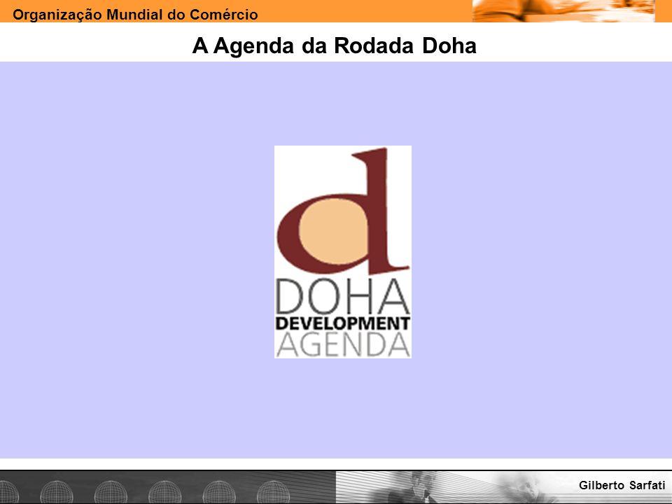 Organização Mundial do Comércio www.e-deliver.com.brGilberto Sarfati A Agenda da Rodada Doha