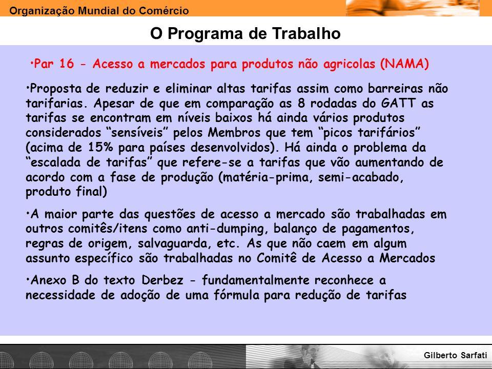 Organização Mundial do Comércio www.e-deliver.com.brGilberto Sarfati O Programa de Trabalho Par 16 - Acesso a mercados para produtos não agricolas (NA