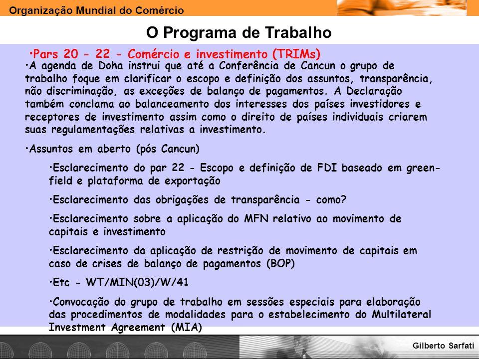Organização Mundial do Comércio www.e-deliver.com.brGilberto Sarfati O Programa de Trabalho Pars 20 - 22 - Comércio e investimento (TRIMs) A agenda de