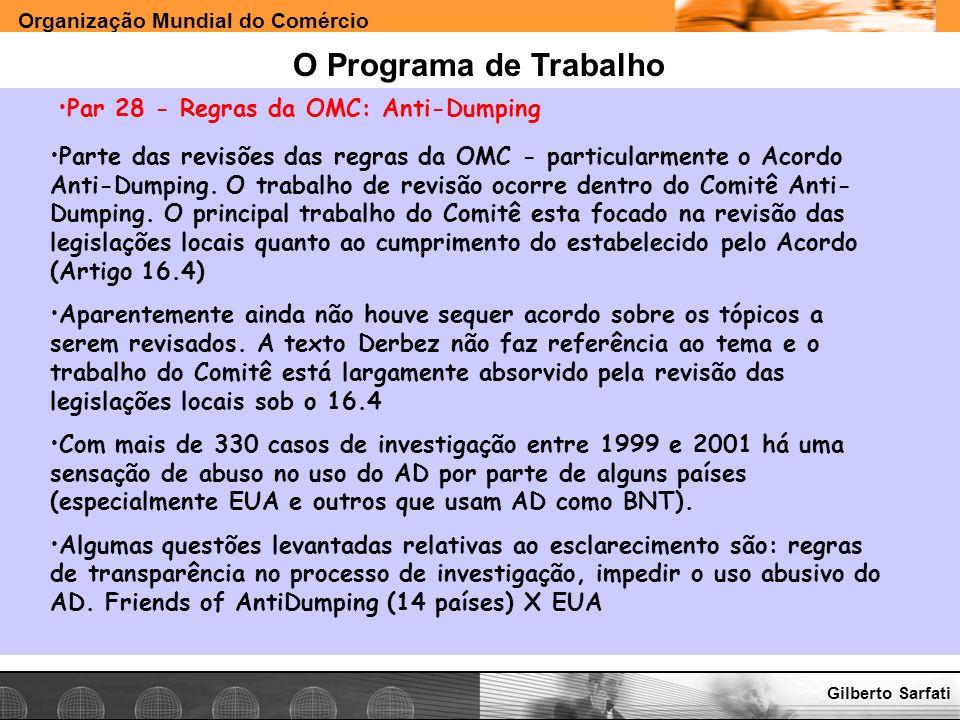 Organização Mundial do Comércio www.e-deliver.com.brGilberto Sarfati O Programa de Trabalho Par 28 - Regras da OMC: Anti-Dumping Parte das revisões da