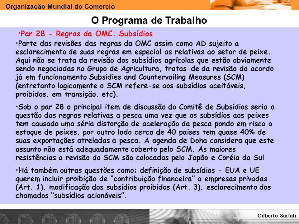 Organização Mundial do Comércio www.e-deliver.com.brGilberto Sarfati O Programa de Trabalho Par 28 - Regras da OMC: Subsídios Parte das revisões das r