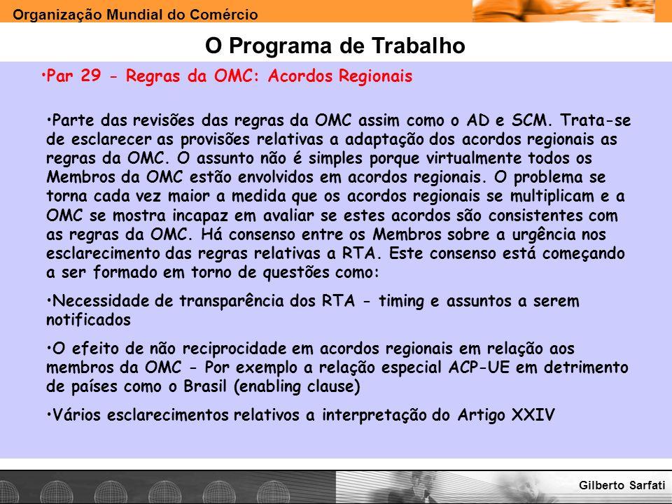Organização Mundial do Comércio www.e-deliver.com.brGilberto Sarfati O Programa de Trabalho Par 29 - Regras da OMC: Acordos Regionais Parte das revisõ