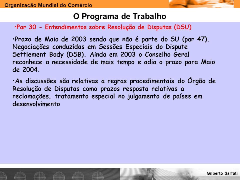 Organização Mundial do Comércio www.e-deliver.com.brGilberto Sarfati O Programa de Trabalho Par 30 - Entendimentos sobre Resolução de Disputas (DSU) P