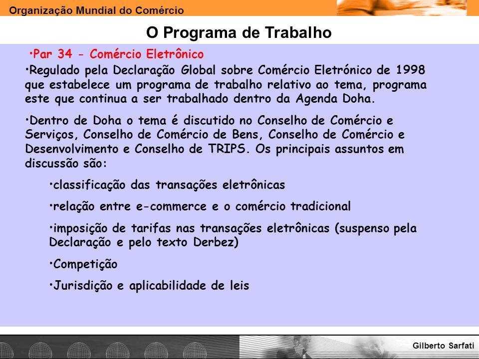 Organização Mundial do Comércio www.e-deliver.com.brGilberto Sarfati O Programa de Trabalho Par 34 - Comércio Eletrônico Regulado pela Declaração Glob