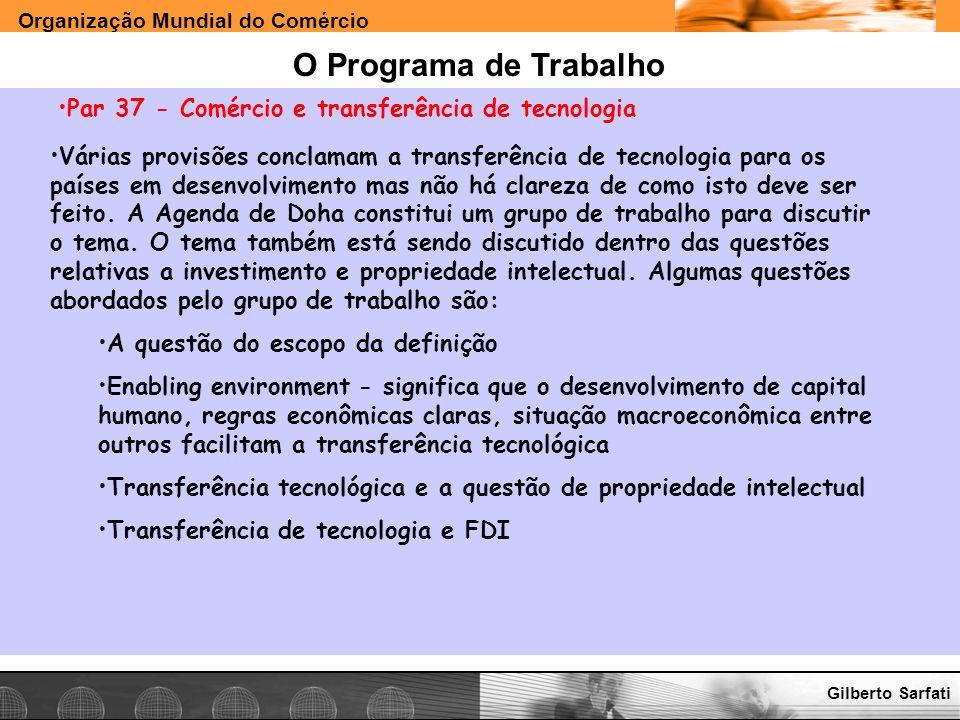 Organização Mundial do Comércio www.e-deliver.com.brGilberto Sarfati O Programa de Trabalho Par 37 - Comércio e transferência de tecnologia Várias pro