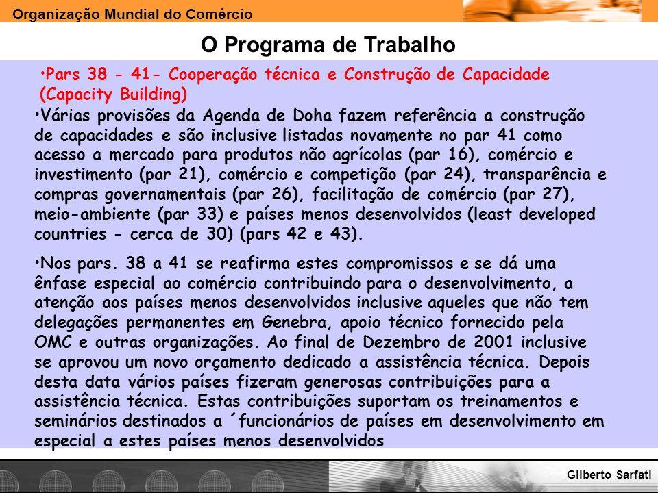 Organização Mundial do Comércio www.e-deliver.com.brGilberto Sarfati O Programa de Trabalho Pars 38 - 41- Cooperação técnica e Construção de Capacidad