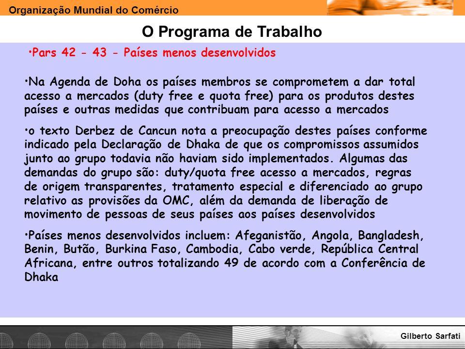 Organização Mundial do Comércio www.e-deliver.com.brGilberto Sarfati O Programa de Trabalho Pars 42 - 43 - Países menos desenvolvidos Na Agenda de Doh