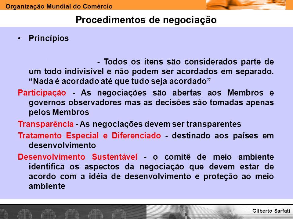 Organização Mundial do Comércio www.e-deliver.com.brGilberto Sarfati Procedimentos de negociação Princípios Single UndertakingSingle Undertaking - Tod