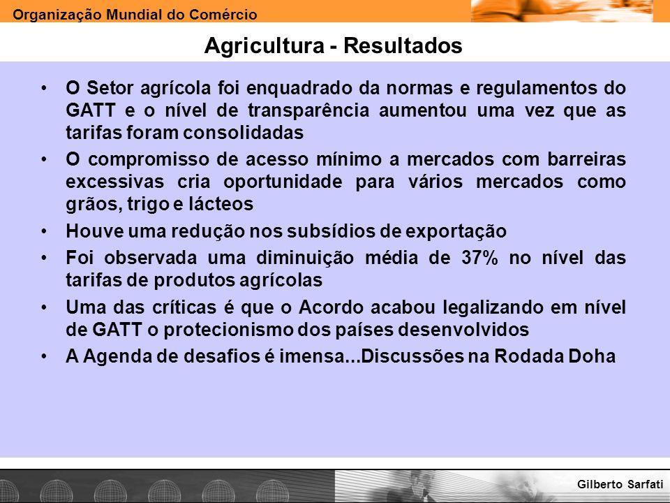 Organização Mundial do Comércio www.e-deliver.com.brGilberto Sarfati Agricultura - Resultados O Setor agrícola foi enquadrado da normas e regulamentos
