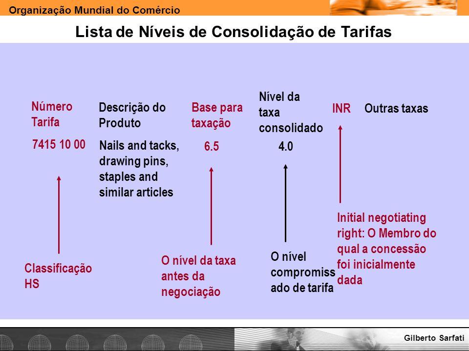 Organização Mundial do Comércio www.e-deliver.com.brGilberto Sarfati Lista de Níveis de Consolidação de Tarifas Número Tarifa Descrição do Produto Bas