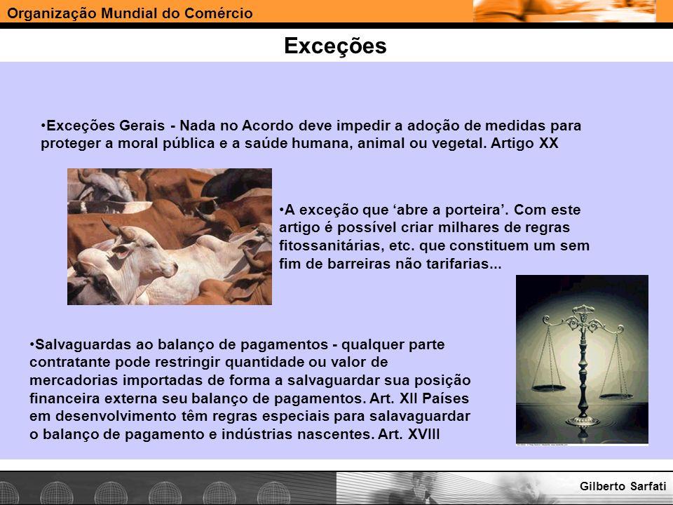 Organização Mundial do Comércio www.e-deliver.com.brGilberto Sarfati Exceções Exceções Gerais - Nada no Acordo deve impedir a adoção de medidas para p