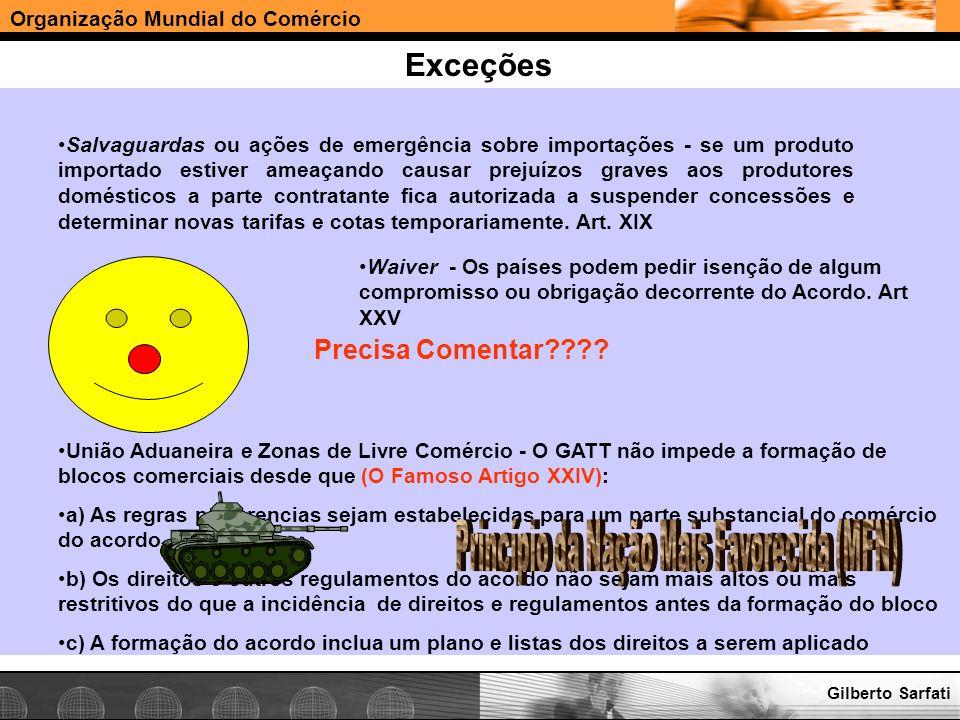 Organização Mundial do Comércio www.e-deliver.com.brGilberto Sarfati Exceções Salvaguardas ou ações de emergência sobre importações - se um produto im