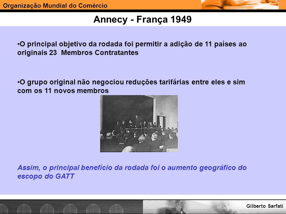 Organização Mundial do Comércio www.e-deliver.com.brGilberto Sarfati Annecy - França 1949 O principal objetivo da rodada foi permitir a adição de 11 p