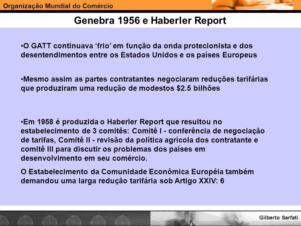 Organização Mundial do Comércio www.e-deliver.com.brGilberto Sarfati Genebra 1956 e Haberler Report O GATT continuava frio em função da onda protecion