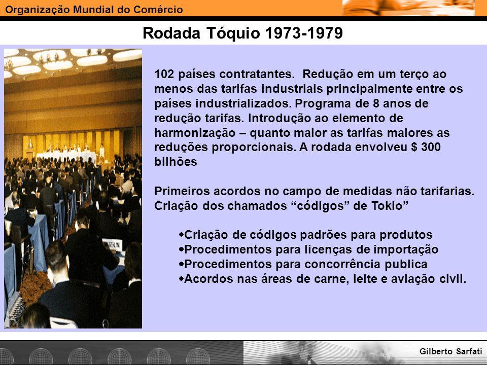 Organização Mundial do Comércio www.e-deliver.com.brGilberto Sarfati Rodada Tóquio 1973-1979 102 países contratantes. Redução em um terço ao menos das
