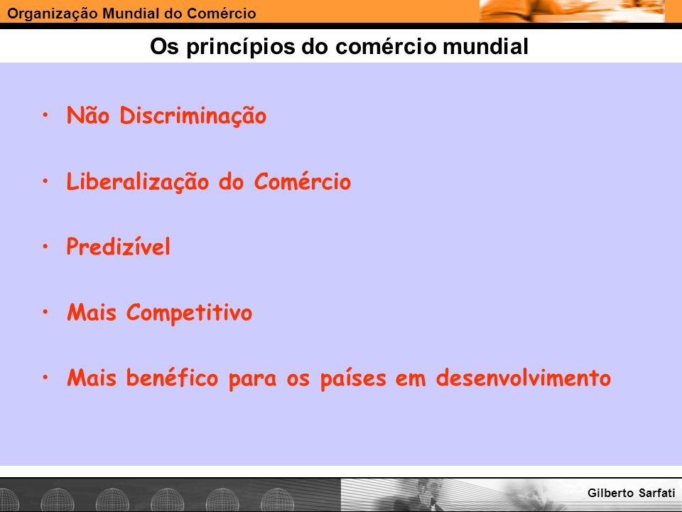 Organização Mundial do Comércio www.e-deliver.com.brGilberto Sarfati Regras Básicas De acordo com GATT 1947 as regras básicas são: Nação mais favorecida (MFN) A regra proíbe a discriminação entre os países contratantes do Acordo Geral.