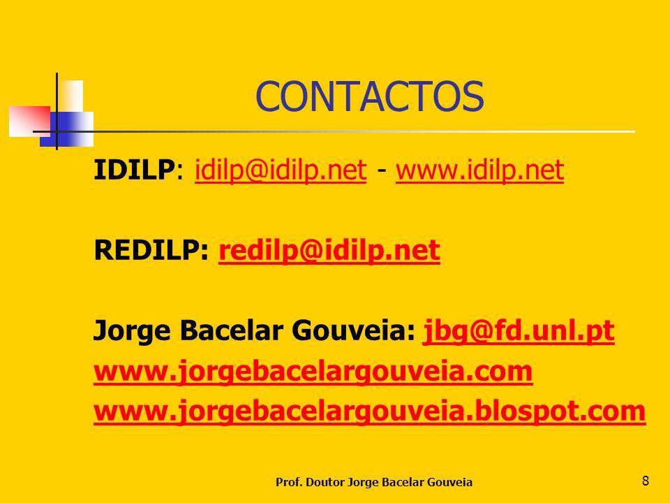 Prof. Doutor Jorge Bacelar Gouveia 8 CONTACTOS IDILP: idilp@idilp.net - www.idilp.netidilp@idilp.netwww.idilp.net REDILP: redilp@idilp.netredilp@idilp