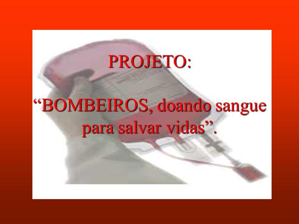 PROJETO: BOMBEIROS, doando sangue para salvar vidas.