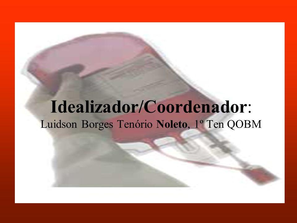 Idealizador/Coordenador: Luidson Borges Tenório Noleto, 1º Ten QOBM
