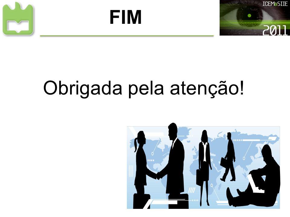 FIM Obrigada pela atenção!