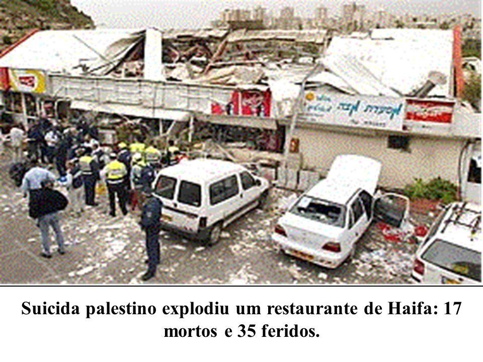 Suicida palestino explodiu um restaurante de Haifa: 17 mortos e 35 feridos.