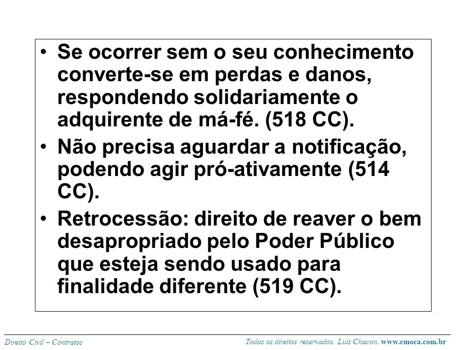 Todos os direitos reservados. Luis Chacon. www.cmoca.com.br Direito Civil – Contratos O atual proprietário deve intimar o preferido para se manifestar