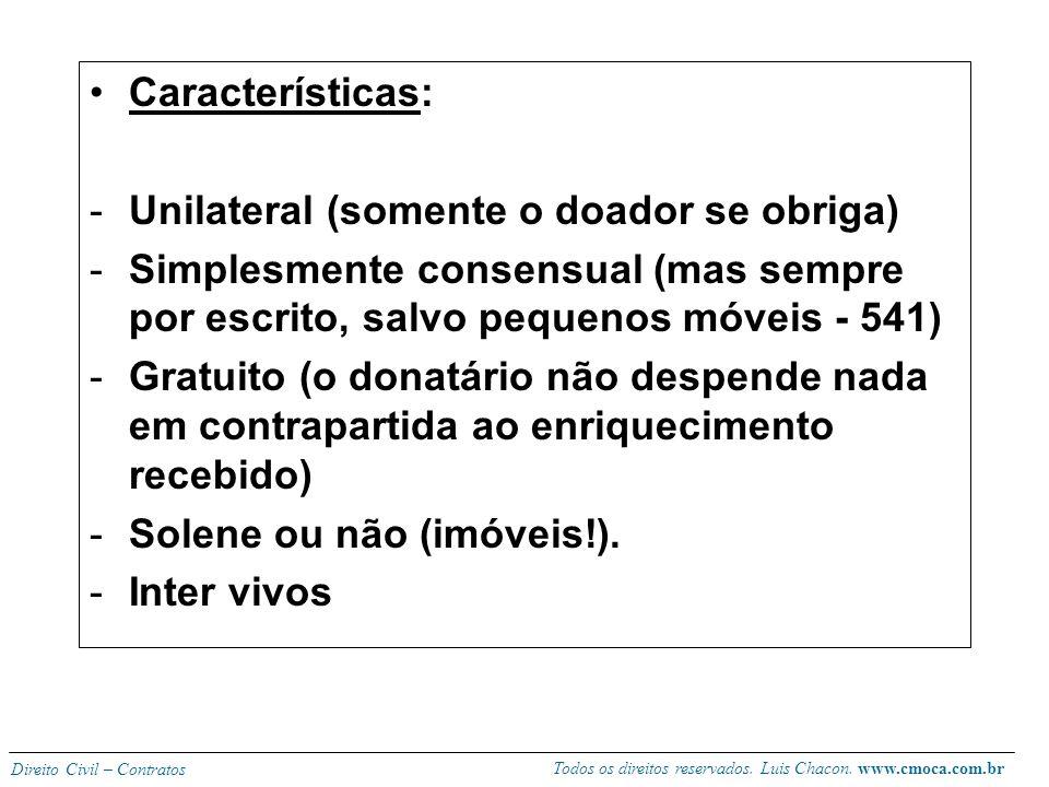 Todos os direitos reservados. Luis Chacon. www.cmoca.com.br Direito Civil – Contratos DOAÇÃO Conceito: contrato em que o doador, por espírito de liber